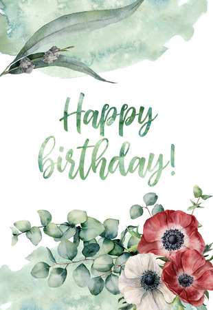 Watercolor Happy birthday floral card. Hand painted print with anemone flowers, different eucalyptus leaves isolated on white background. Illustration for design, fabric or background. Stock Photo