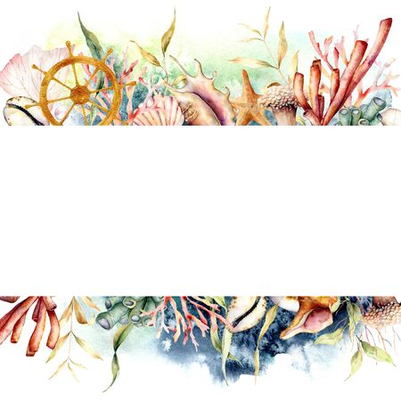 Watercolor border with ships wheel and coral reef plants. Hand painted seaweeds, shells and starfish isolated on white background. Nautical template. Illustration for design, print or background.