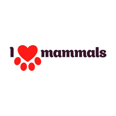 mammals: I love mammals. Black lettering on a white background calling for the love of animals. Red heart stylized animal paw print. Illustration