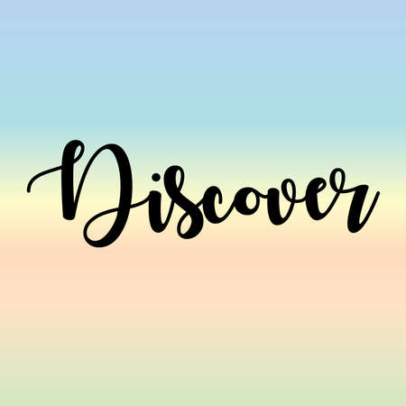 Discover. Inspirational lettering. vector illustration