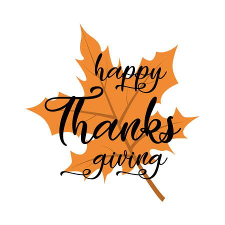 Happy Thanksgiving lettering on the autumn orange leaf. Vector illustration. Ilustração