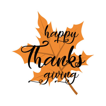 Happy Thanksgiving lettering on the autumn orange leaf. Vector illustration. Illustration