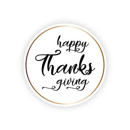 Happy Thanksgiving lettering on round banner with golden stroke. Vector illustration.
