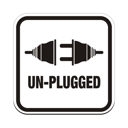 plugged: un plugged signs