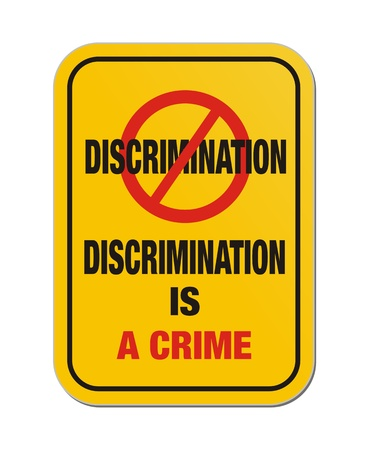 discrimination is a crime yellow sign
