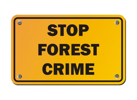 deforestation: stop forest crime - protest sign
