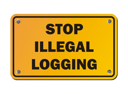 logging: stop illegal logging - protest sign