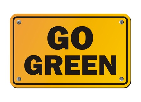 go green: go green - yellow sign Illustration