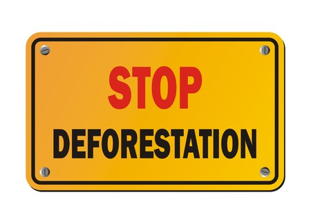 deforestation: stop deforestation - protest signs