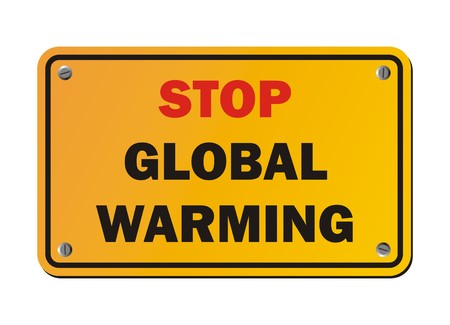 stop global warming: stop global warming - protest sign