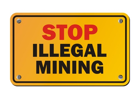 gold mining: stop illegal mining - warning sign