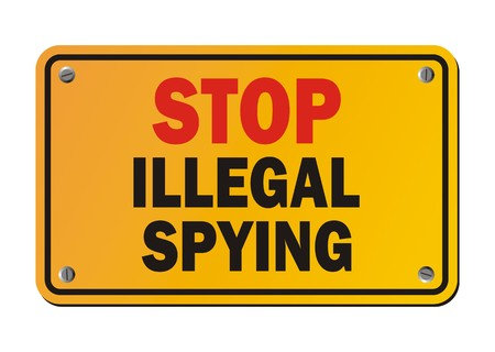 spying: stop illegal spying - warning sign Illustration