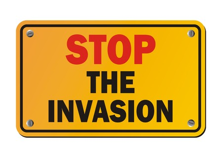 invasion: stop the invasion - protest sign