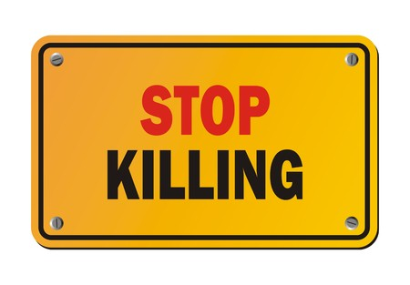 warning against a white background: stop killing - warning sign