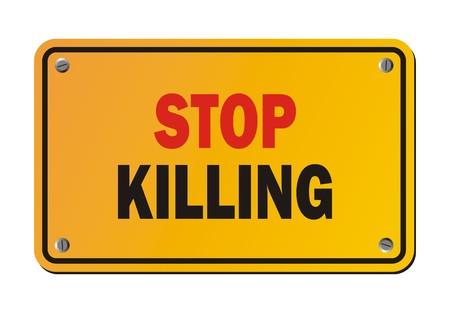 killing: stop killing - warning sign