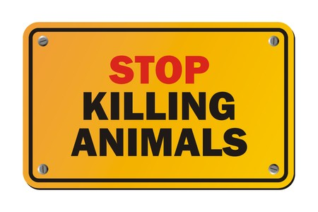demonstrate: stop killing animals - warning sign