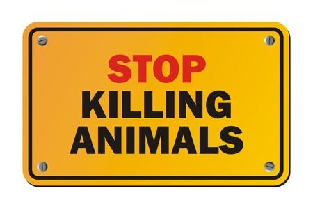 killing: stop killing animals - warning sign