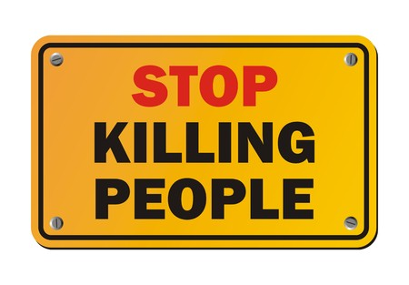 warning against a white background: stop killing people - protest sign