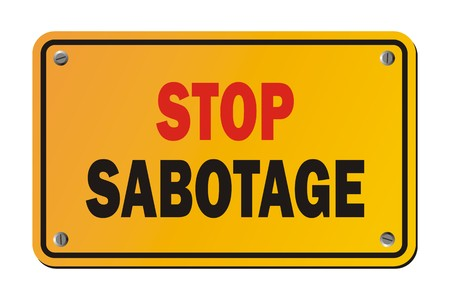 sabotage: stop sabotage - yellow sign