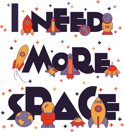 in need of space: I Need More Space. flat illustration typography, t-shirt graphics, vectors Illustration