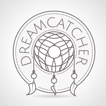 Gray vintage style line vector illustration of dream catcher round badge with word Dreamcatcher on gray background.