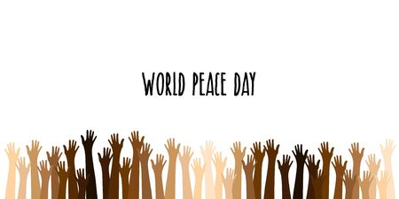 Raised Up Hands in Different Skin Colors. Refugees, Race Tolerance. Peaceful Demonstration. World Peace Day Banner. Teamwork, Voting, Volunteering, Collaboration, Election. Peace Day, Raised Up Hands.