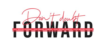 Keep moving forward, inspirational quote for t-shirt design. T-shirt design with slogan. Vector