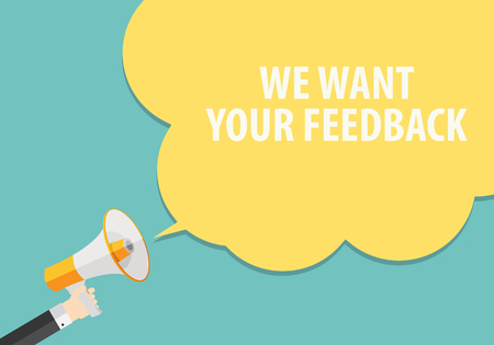 want: We Want Your Feedback Background. Hand with Megaphone and Speech Bubble Vector Illustration EPS10