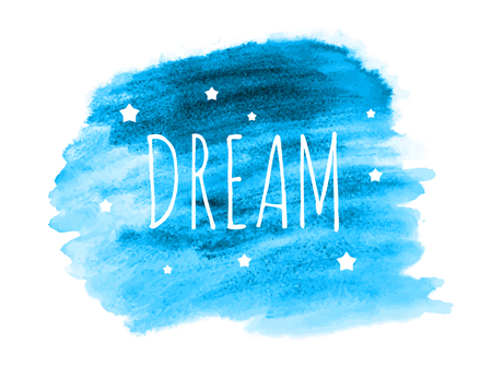 Dream Word with Stars on Hand Drawn Watercolor Brush Paint Background. Vector Illustration Ilustração