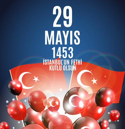 29 May Day of Istanbulun Fethi Kutlu Olsun with Translation: 29 may Day is Happy Conquest of Istanbul.  Turkish holiday greeting card. Vector Illustration Archivio Fotografico - 102811493