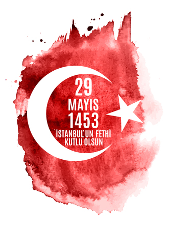29 May Day of Istanbulun Fethi Kutlu Olsun with Translation: 29 may Day is Happy Conquest of Istanbul.  Turkish holiday greeting card. Vector Illustration Archivio Fotografico - 102811494