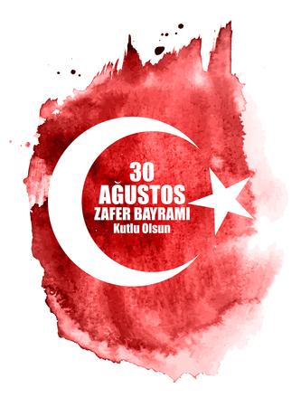 August 30, Victory Day (Turkish Speak: 0 Agustos, Zafer Bayrami Kutlu Olsun). Vector Illustration Illusztráció