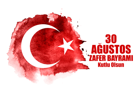 August 30, Victory Day (Turkish Speak: 0 Agustos, Zafer Bayrami Kutlu Olsun). Vector Illustration 矢量图像
