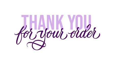 Thank you for your oder - modern design with calligraphic inscription and font. Vector typography.
