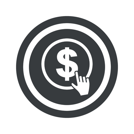 clicking: Hand cursor clicking on dollar in circle, on black circle, isolated on white