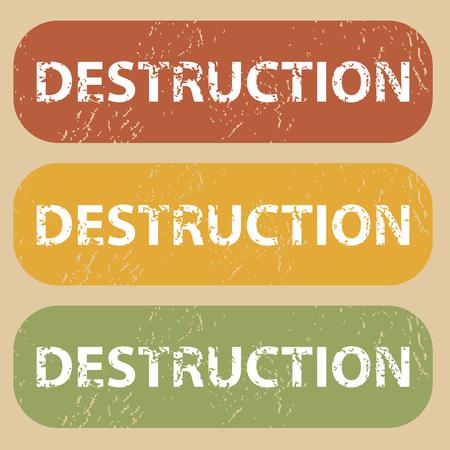 destruction: Set of rubber stamps with word DESTRUCTION on colored background