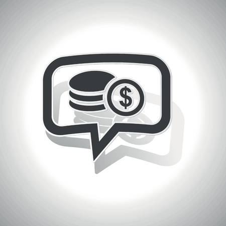 Curved chat bubble with rouleau of dollar coins and shadow, on white Illustration