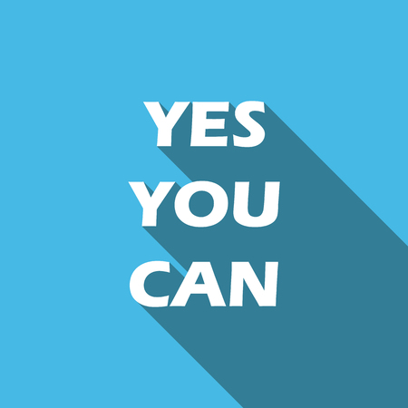 Yes You Can. Inspirational Quote, Slogan, Saying. Success Concept