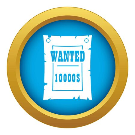 Vintage wanted poster icon blue vector isolated on white background for any design