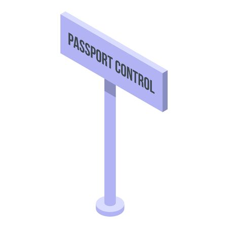 Passport control sign icon. Isometric of passport control sign vector icon for web design isolated on white background
