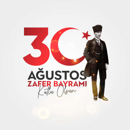 Translation: August 30 celebration of victory and the National Day in Turkey. Turkish: Happy 30 August Victory Day.