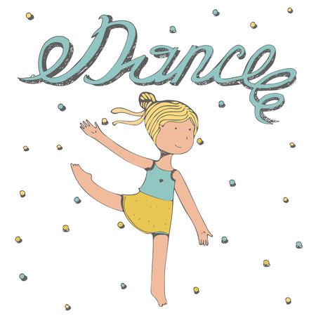Hand drawn lettering with word Dance with little girl dancing. Vector illustration, colorful, kind, with happy kids face and graceful pas with her hands and legs, Isolated on white dotted background.