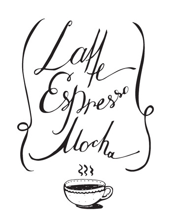 script writing: Vector black and white illustration with hand drawn lettering, dedicated to coffee with words mocha, latte, espresso. Isolated on white letters, decorated with hot cup and loop lines.