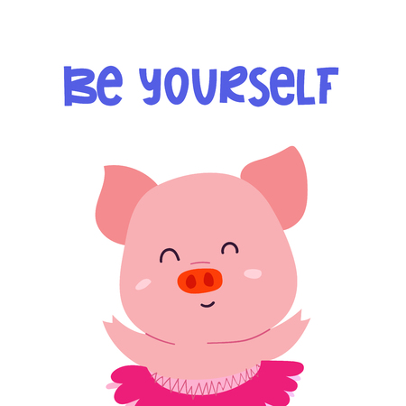 Adorable piglet with motivation phrase Be Yourself. Can be used as poster, print Иллюстрация