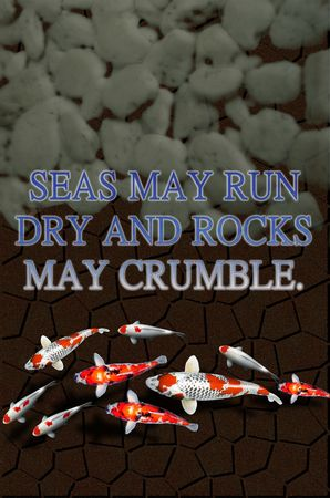 SEAS MAY RUN DRY AND ROCKS MAY CRUMBLE. Stock Photo - 2536764