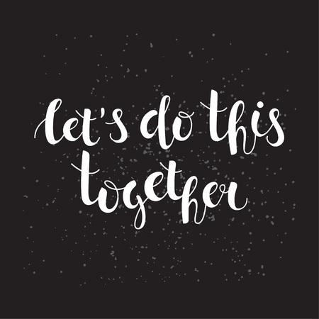 """Litera """"Zróbmy to razem"""" na czarnym tle. Inspirujący cytat napisany pędzlem, niestandardowy napis na plakaty, koszulki i karty. Ilustracje wektorowe"""