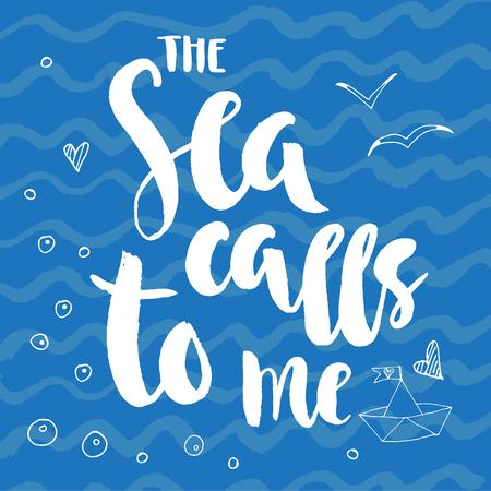 The sea calls to meinscription
