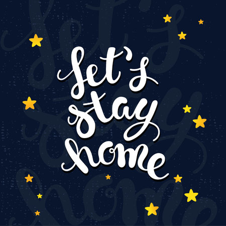 Lets stay home. Cute, funny poster. Inspirational quote about life, home, relationship. Vector illustration. Ilustrace