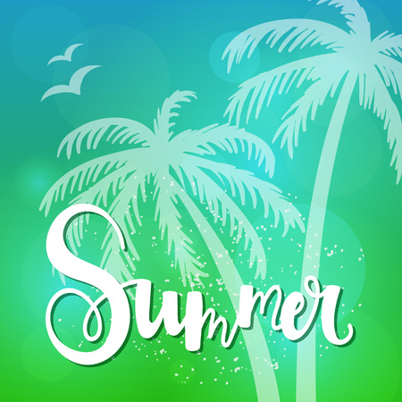 Greeting card or poster with lettering - summer. Hand-written text on blur background and palm trees.