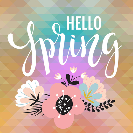 Spring background with text Hello Spring and flowers on a fantasy multicolor triangular background. Vector illustration.